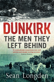 Dunkirk : The Men They Left Behind, Paperback