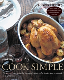 Cook Simple : Effortless Cooking Every Day, Paperback Book