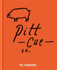 Pitt Cue Co. the Cookbook, Hardback