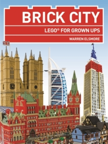 Brick City : Lego for Grown Ups, Paperback