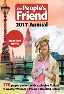The People's Friend 2017 Annual : 176 Pages Packed with Exclusive Fiction!, Hardback