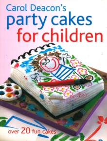 Carol Deacon's Party Cakes for Children, Paperback Book