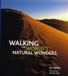 Walking the World's Natural Wonders, Hardback