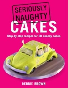 Seriously Naughty Cakes, Paperback