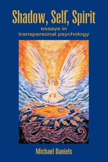 Shadow, Self, Spirit : Essays in Transpersonal Psychology, Paperback Book