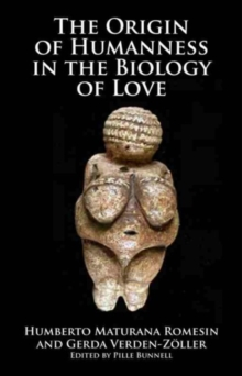 The Origin of Humanness in the Biology of Love, Paperback