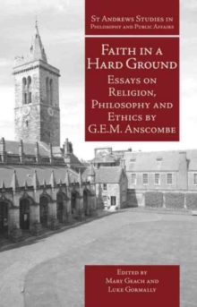 Faith in a Hard Ground : Essays on Religion, Philosophy and Ethics, Paperback