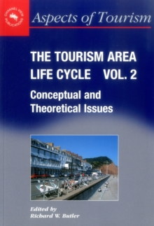 The Tourism Area Life Cycle : Conceptual and Theoretical Issues v. 2, Paperback
