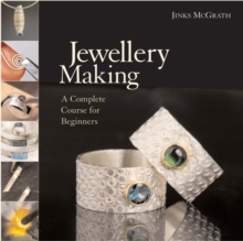 Jewellery Making : A Complete Course for Beginners, Hardback