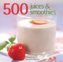 500 Juices and Smoothies, Hardback