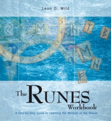 The Runes Workbook : A Step-by-step Guide to Learning the Wisdom of the Staves, Paperback