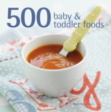 500 Baby & Toddler Foods, Hardback