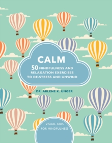 Calm : 50 Mindfulness Exercises to De-stress Wherever You are, Hardback