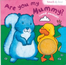 Little Duck: Are You My Mummy?, Board book