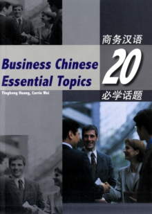 Business Chinese : 20 Essential Topics, Paperback