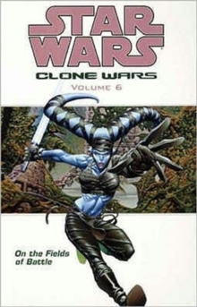 Star Wars - The Clone Wars : On the Fields of Battle, Paperback