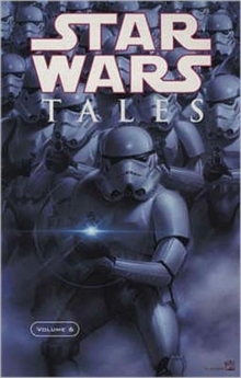 """Star Wars"" Tales : v. 6, Paperback Book"
