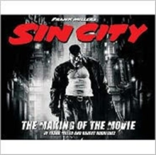 "Frank Miller's ""Sin City"" : The Making of the Movie, Hardback Book"