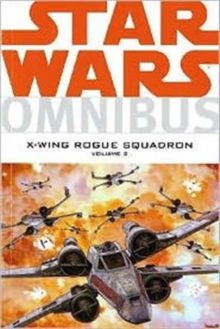 Star Wars : X-Wing Rogue Squadron Omnibus v. 2, Paperback
