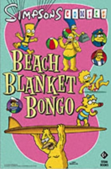 Simpsons Comics Presents Beach Blanket Bongo, Paperback