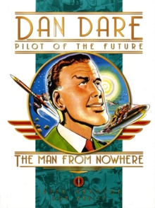 Classic Dan Dare : Man from Nowhere, Hardback