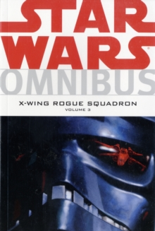 Star Wars : X-Wing Rogue Squadron Omnibus, Paperback Book