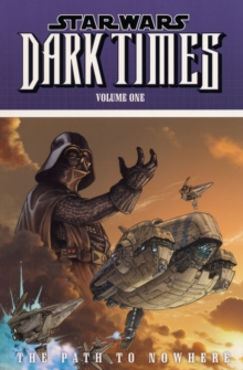 Star Wars - Dark Times : Path to Nowhere v. 1, Paperback