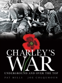 Charley's War : Underground and Over the Top v. 6, Hardback Book