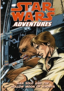 Star Wars Adventures : Han Solo and the Hollow Moon of Khorya v. 1, Paperback