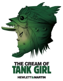 The Cream of Tank Girl, Hardback