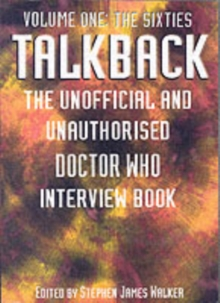 "Talkback : The Unofficial and Unauthorised ""Doctor Who"" Interview Book The Sixties v. 1, Paperback"