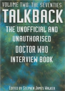 "Talkback : The Unofficial and Unauthorised ""Doctor Who"" Interview Book The Seventies v. 2, Paperback Book"