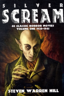Silver Scream : 40 Classic Horror Movies 1920-1941 Pt. 1, Paperback Book