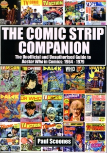 The Comic Strip Companion: the Unofficial and Unauthorised Guide to Doctor Who in Comics: 1964 - 1979, Paperback