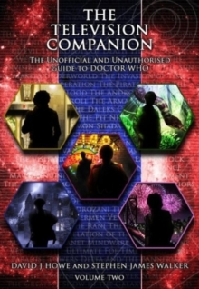 The Television Companion : The Unofficial and Unauthorised Guide to Doctor Who Doctors 4-8 Vol 2, Paperback Book