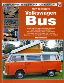 How to Restore Volkswagen (bay Window) Bus : Enthusiast's Restoration Manual, Paperback