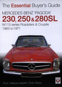 Mercedes Benz Pagoda 230SL, 250SL and 280SL Roadsters and Coupes : W113 Series Roadsters and Coupes 1963 to 1971, Paperback