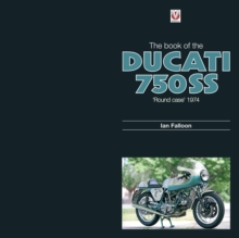 The Book of the Ducati 750SS Round Case 1974, Hardback