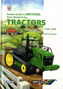 Pocket Guide to Britains Farm Model and Toy Tractors 1998-2008, Hardback Book