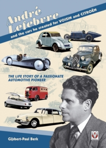 Andre Lefebvre and the Cars He Created at Voisin and Citroen, Paperback