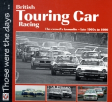 British Touring Car Racing : The Crowd's Favourite - Late 1960s to 1990, Paperback