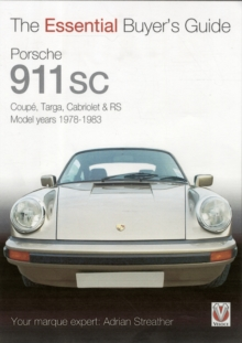 Porsche 911 SC : Coupe, Targa, Cabriolet & RS Model Years 1978-1983, Paperback