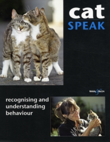 Cat Speak : Recognising and Understanding Behaviour, Paperback