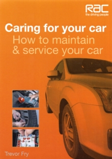 Caring for Your Car : How to Maintain & Service Your Car, Paperback