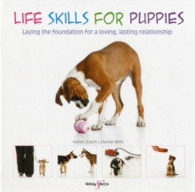 Life Skills for Puppies : Laying the Foundation for a Loving, Lasting Relationship, Paperback