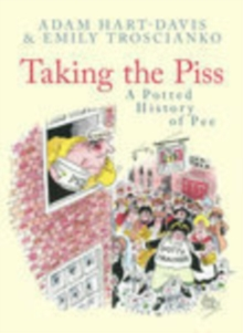 Taking the Piss : A Potted History of Pee, Paperback