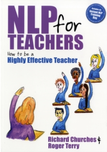 The NLP for Teachers : How to be a Highly Effective Teacher, Paperback