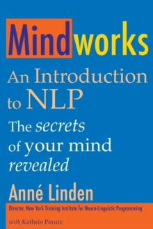 Mindworks : An Introduction to NLP, Paperback