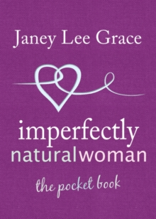 Imperfectly Natural Woman : The Pocket Book, Hardback