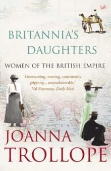 Britannia's Daughters : Women of the British Empire, Paperback Book